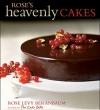 Rose's Heavenly Cakes by Rose Levy Beranbaum